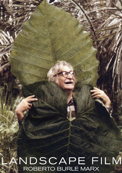 Landscape Film - Brazilian Landscape Architect and Painter Roberto Burle Marx