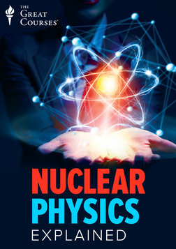 Nuclear Physics Explained