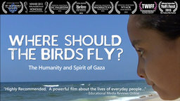 Where Should the Birds Fly? - The Israeli Siege of Gaza Through the Eyes of Two Young Palestinian Women