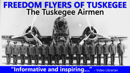 Freedom Flyers of Tuskegee - The Tuskegee Airmen