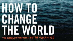 How To Change The World - The Story of Greenpeace