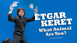 Etgar Keret: What Animal Are You? - Portrait of Renowned Israeli Writer