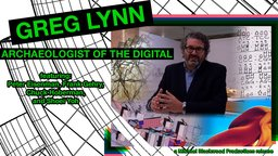 Greg Lynn - Archaeologist of the Digital