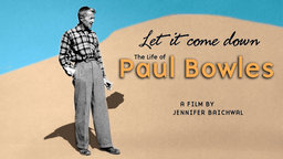 Let It Come Down - The Life of Paul Bowles